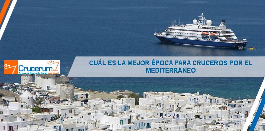 mejor-epoca-cruceros-mediterraneo-crucerum